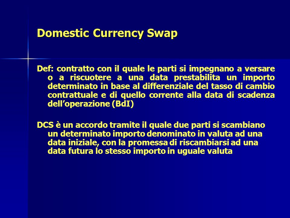 Domestic Currency Swap