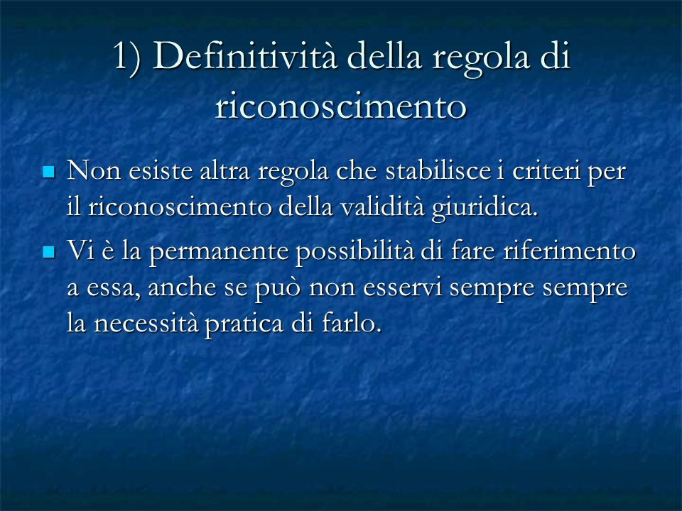 1) Definitività della regola di riconoscimento