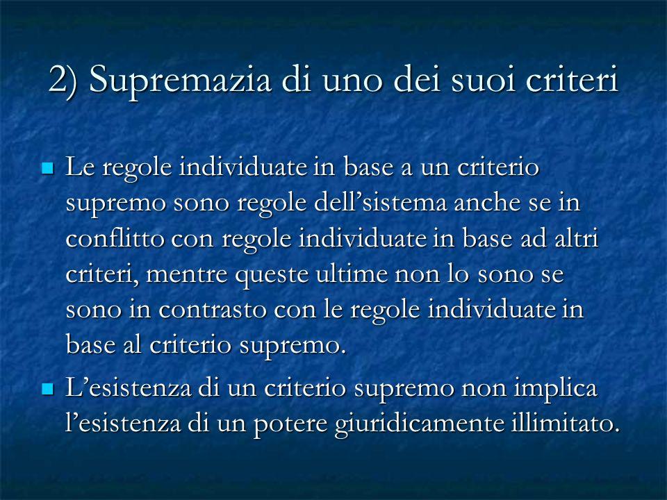 2) Supremazia di uno dei suoi criteri