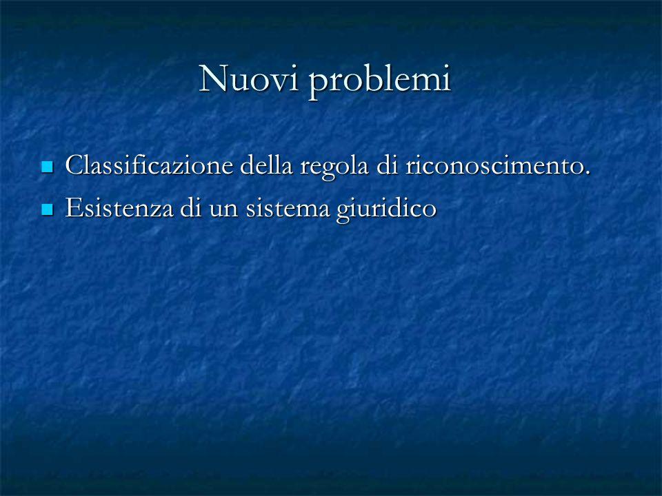 Nuovi problemi Classificazione della regola di riconoscimento.
