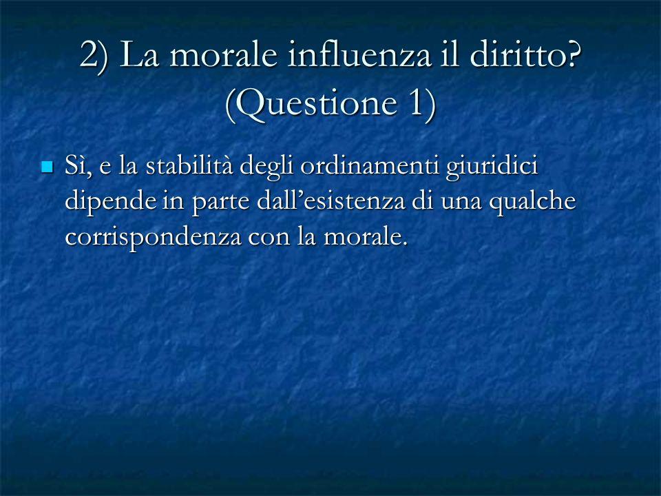 2) La morale influenza il diritto (Questione 1)