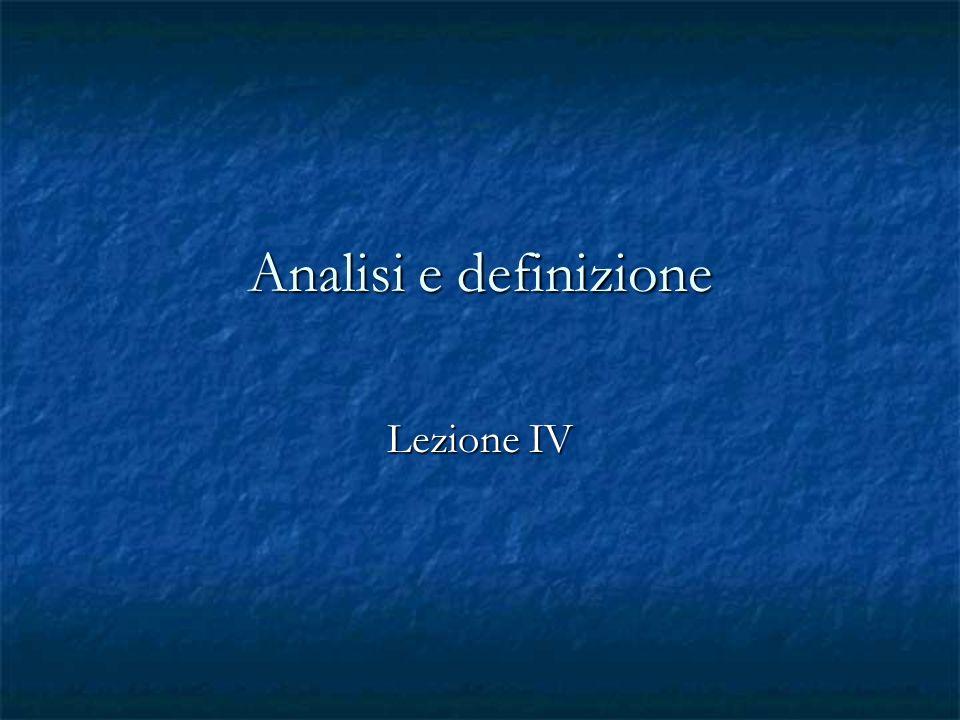 Analisi e definizione Lezione IV