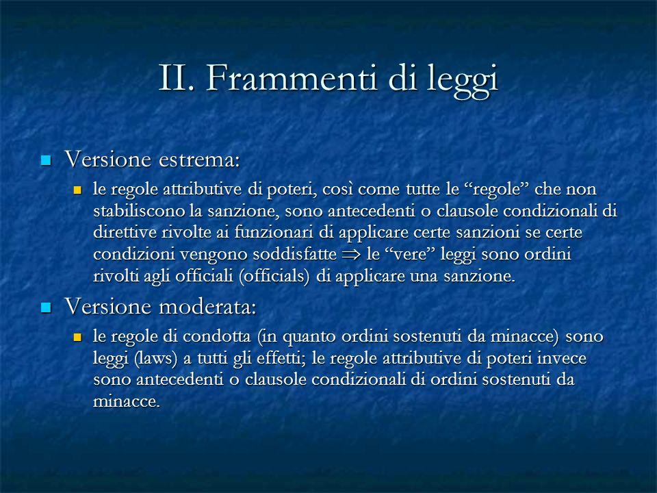 II. Frammenti di leggi Versione estrema: Versione moderata: