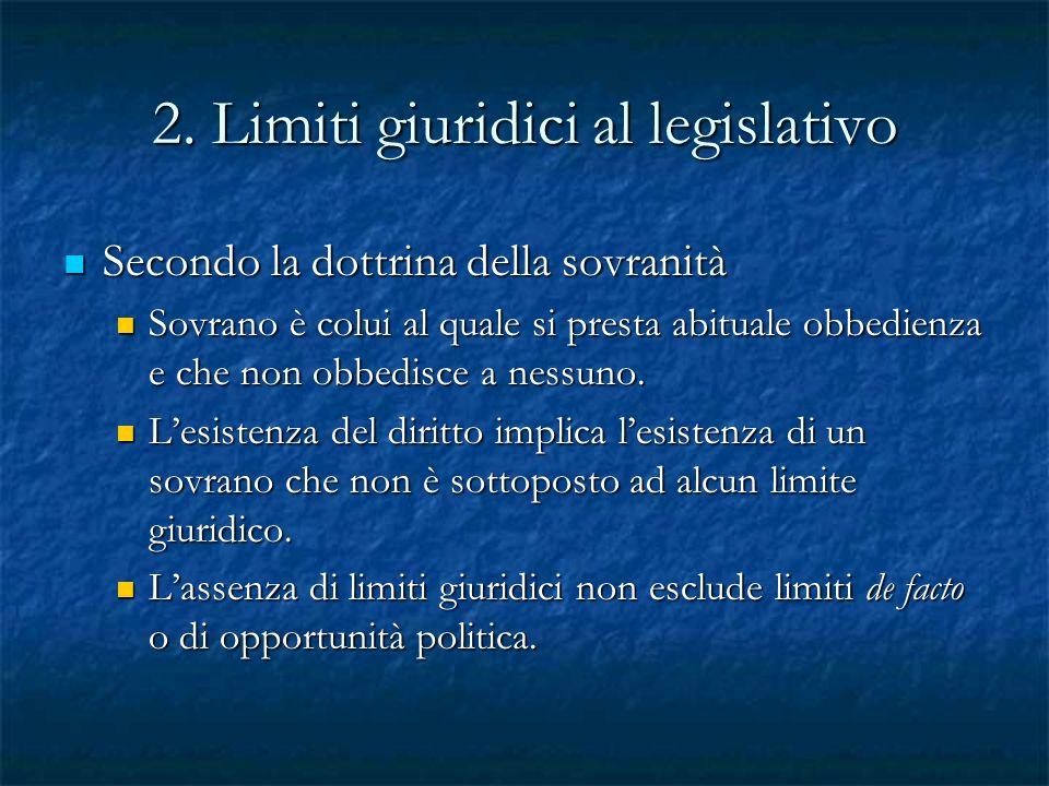 2. Limiti giuridici al legislativo