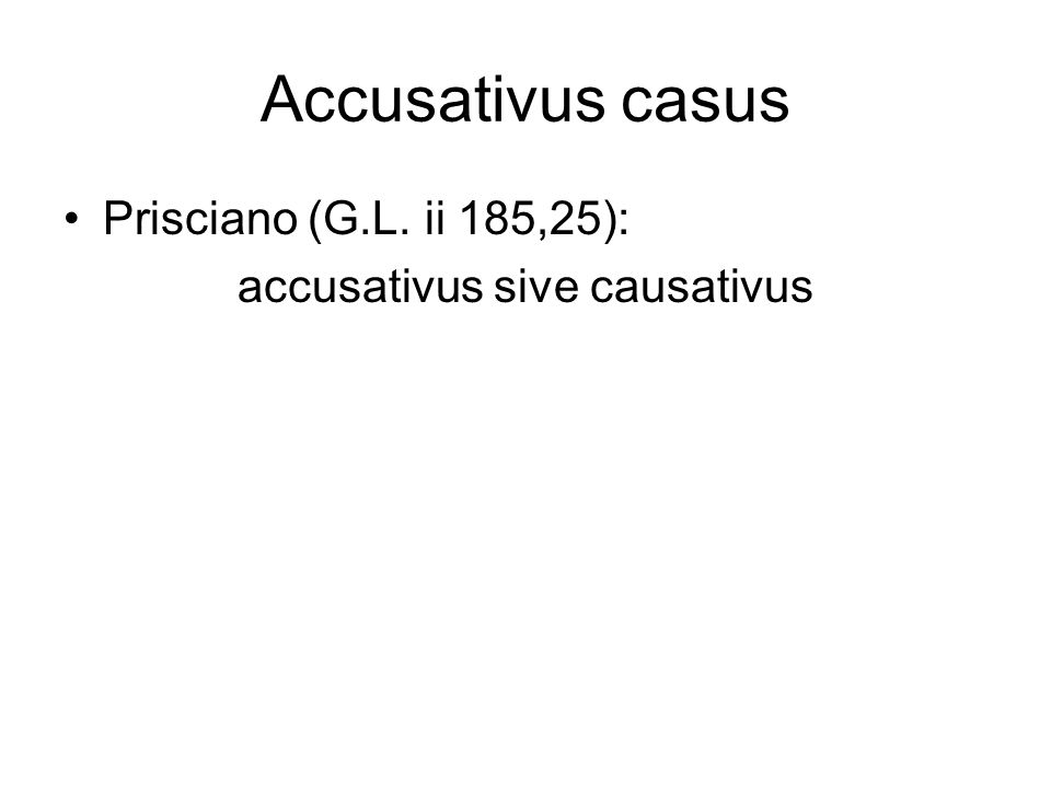 accusativus sive causativus