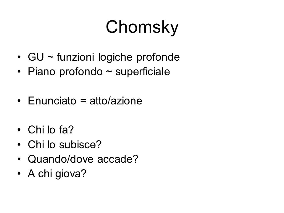 Chomsky GU ~ funzioni logiche profonde Piano profondo ~ superficiale