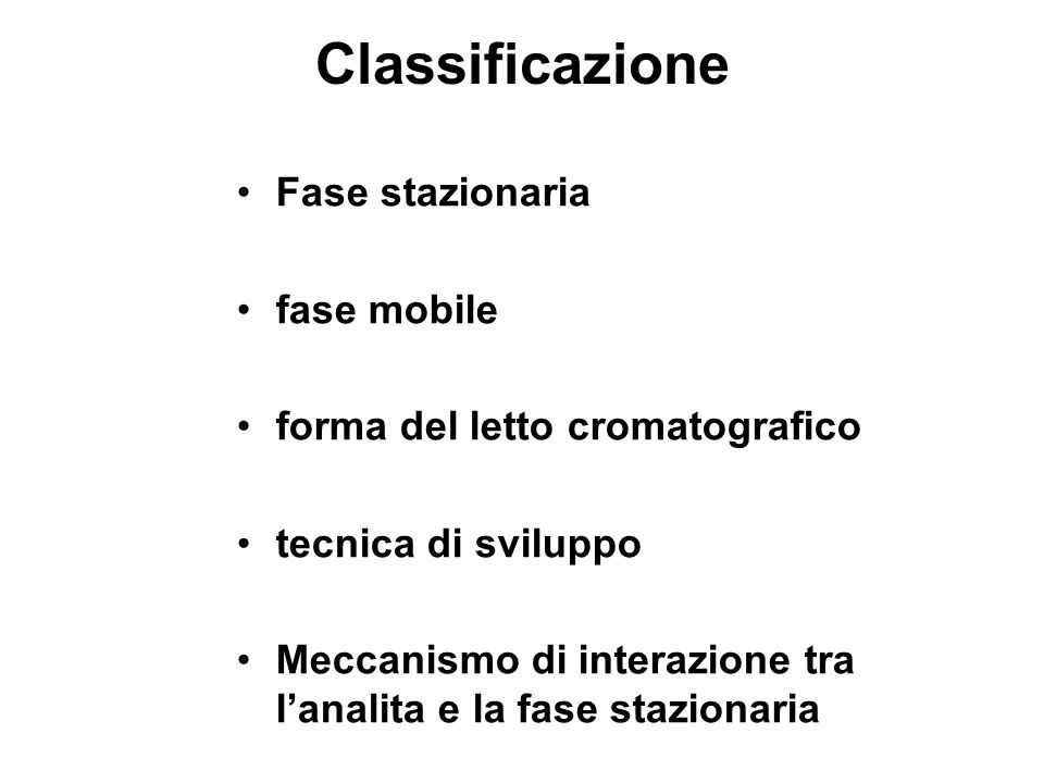 Classificazione Fase stazionaria fase mobile
