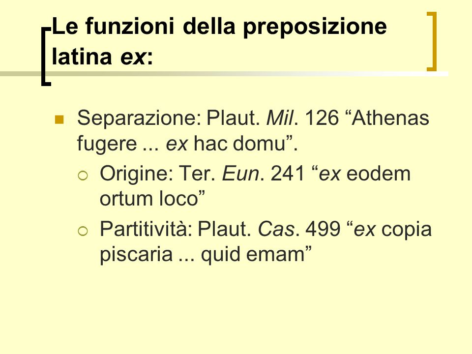 Le funzioni della preposizione latina ex: