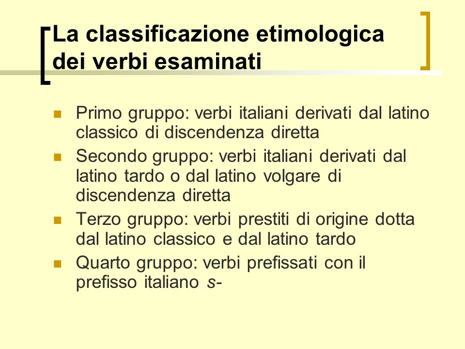 La classificazione etimologica dei verbi esaminati