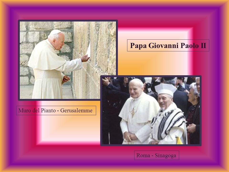 Papa Giovanni Paolo II Muro del Pianto - Gerusalemme Roma - Sinagoga