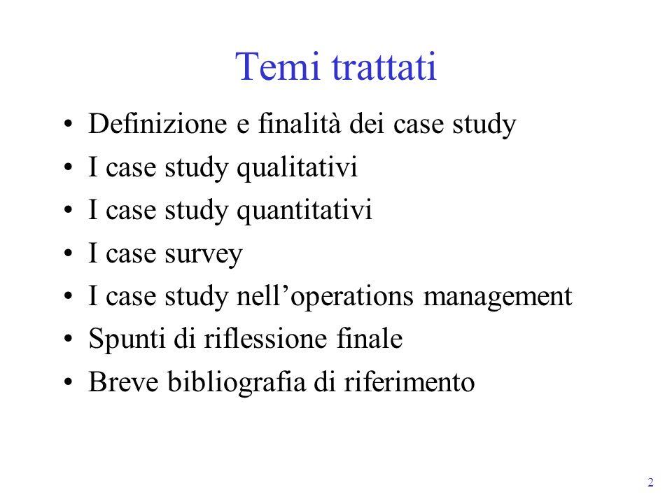Temi trattati Definizione e finalità dei case study