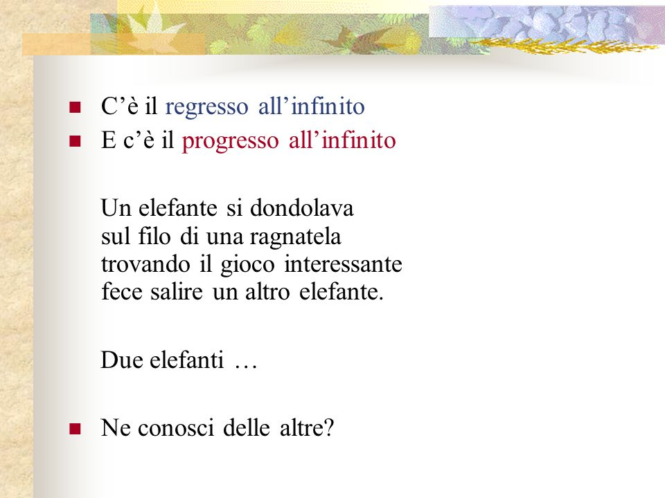 C'è il regresso all'infinito