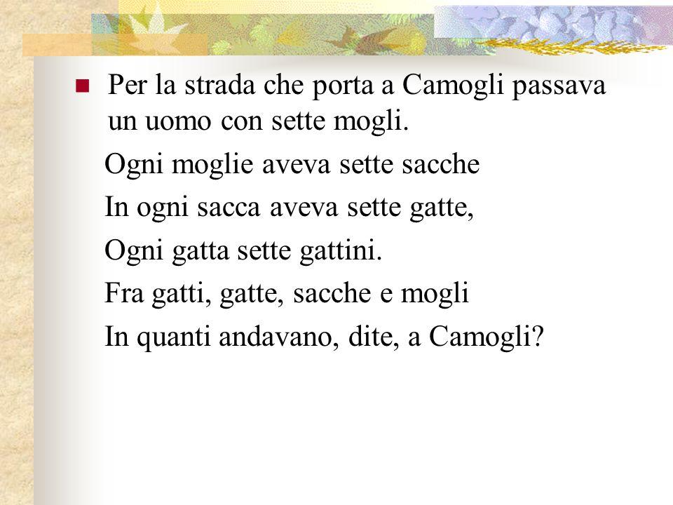 Per la strada che porta a Camogli passava un uomo con sette mogli.