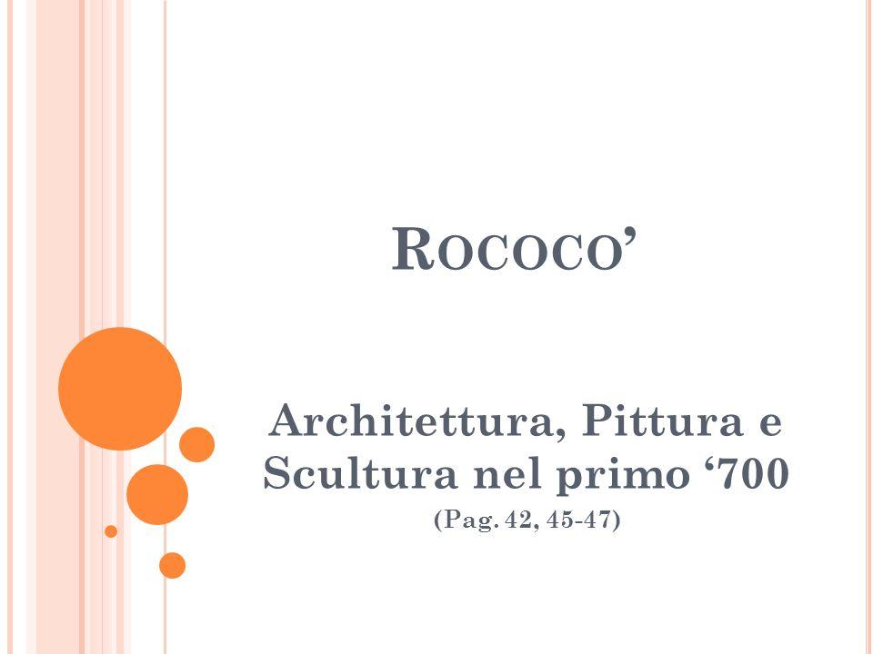 Architettura, Pittura e Scultura nel primo '700