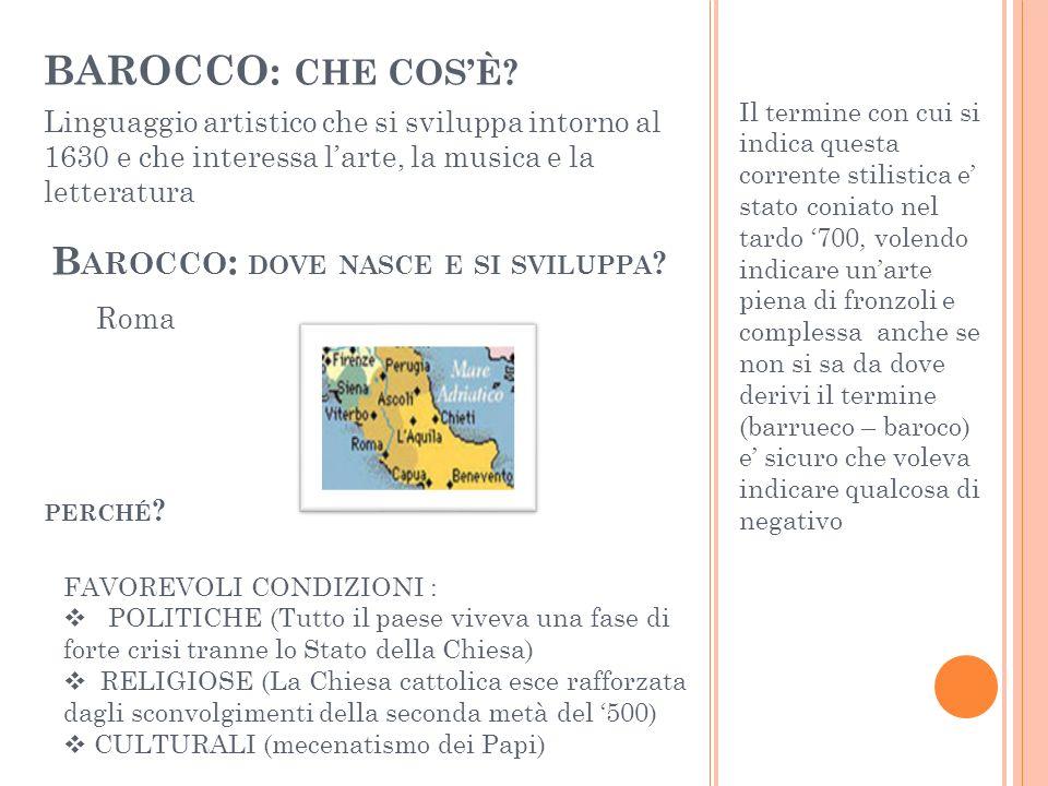 BAROCCO: CHE COS'È Barocco: dove nasce e si sviluppa