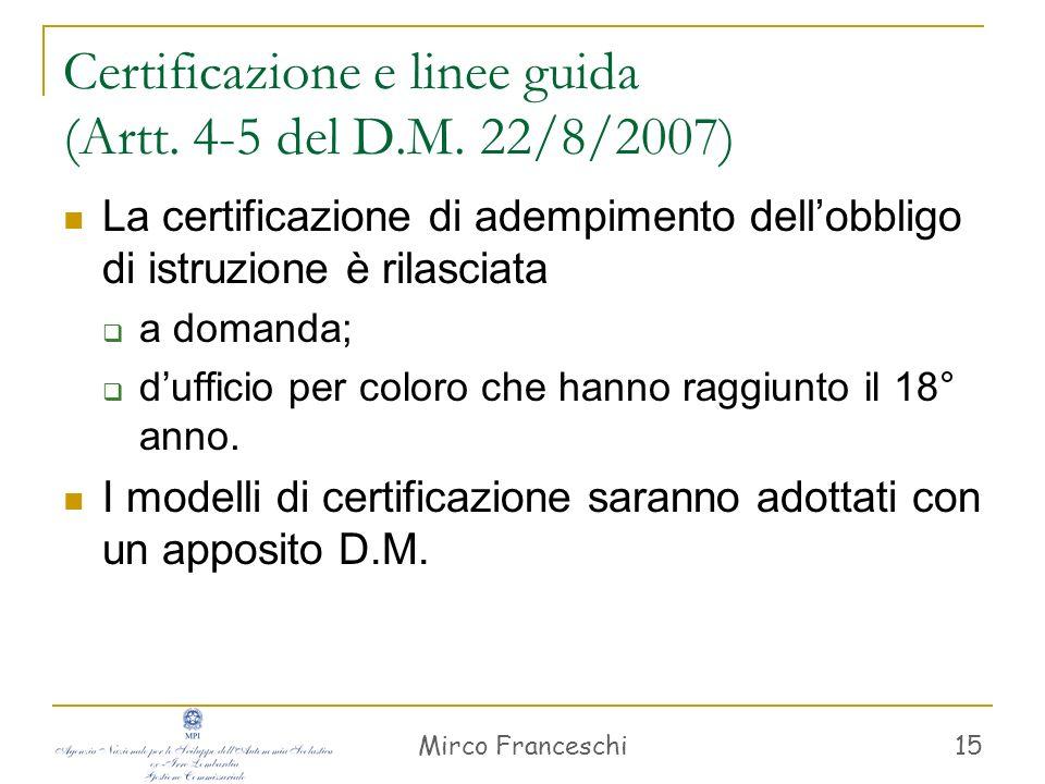 Certificazione e linee guida (Artt. 4-5 del D.M. 22/8/2007)