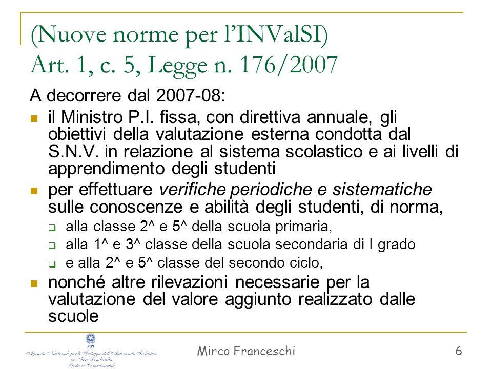 (Nuove norme per l'INValSI) Art. 1, c. 5, Legge n. 176/2007