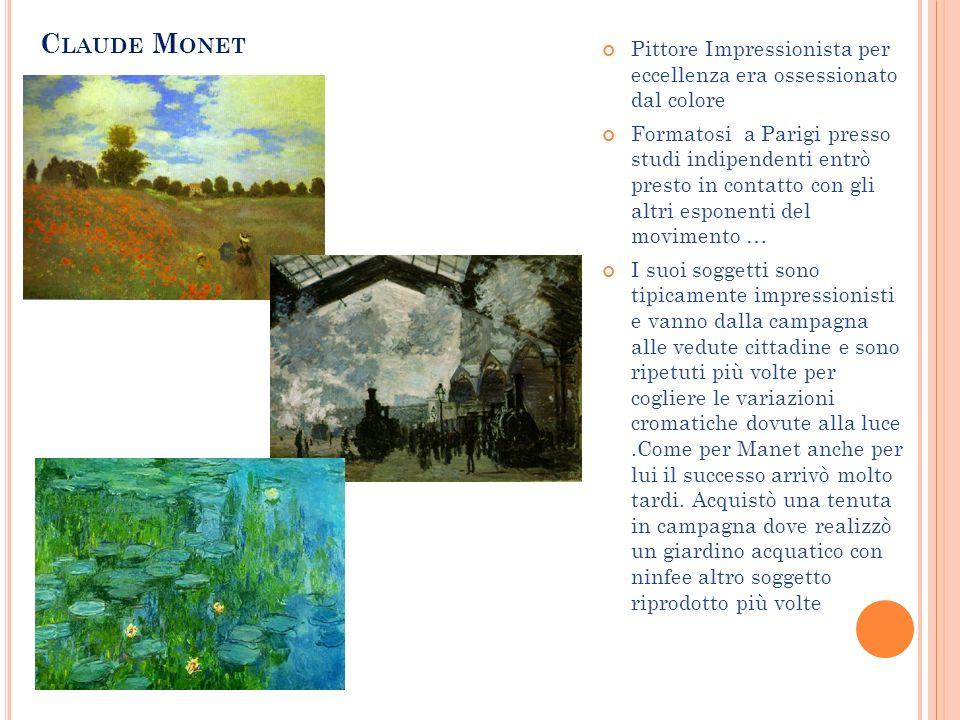 Claude Monet Pittore Impressionista per eccellenza era ossessionato dal colore.