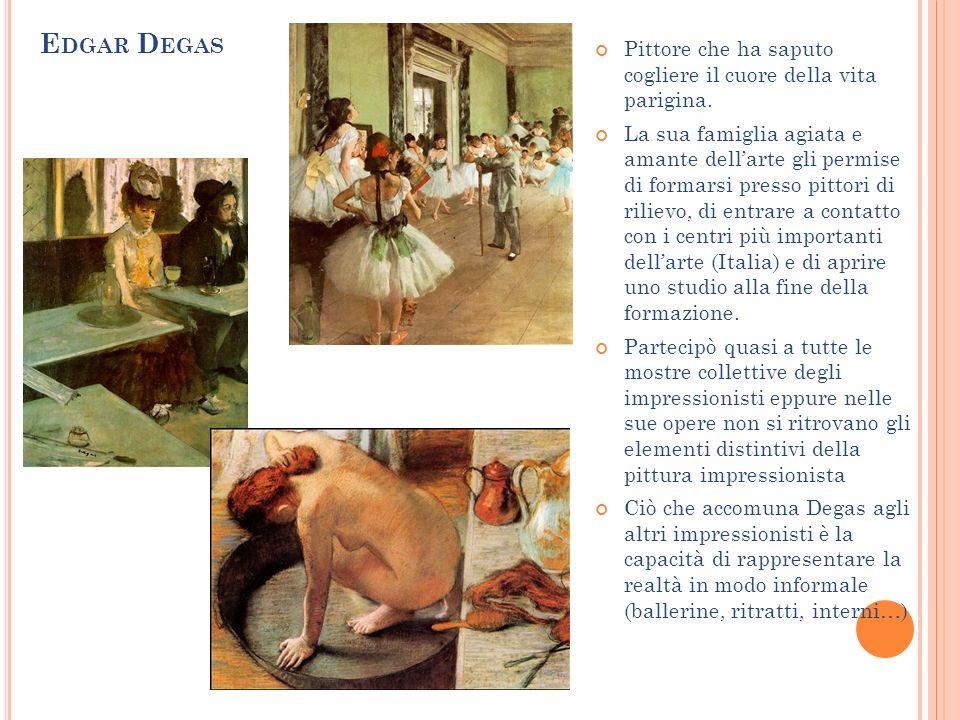 Edgar Degas Pittore che ha saputo cogliere il cuore della vita parigina.