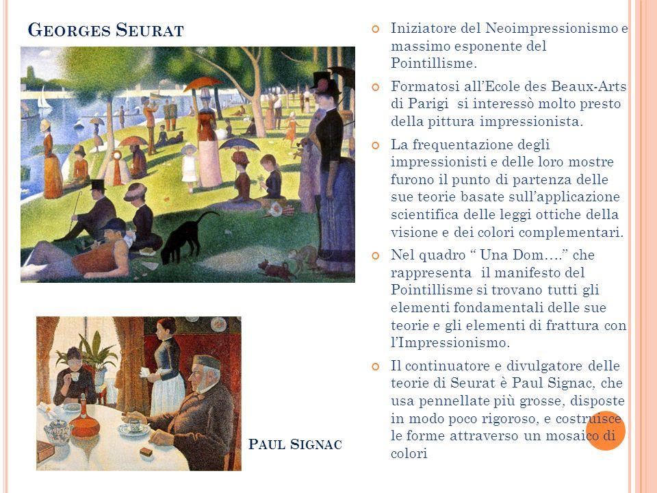 Georges Seurat Iniziatore del Neoimpressionismo e massimo esponente del Pointillisme.