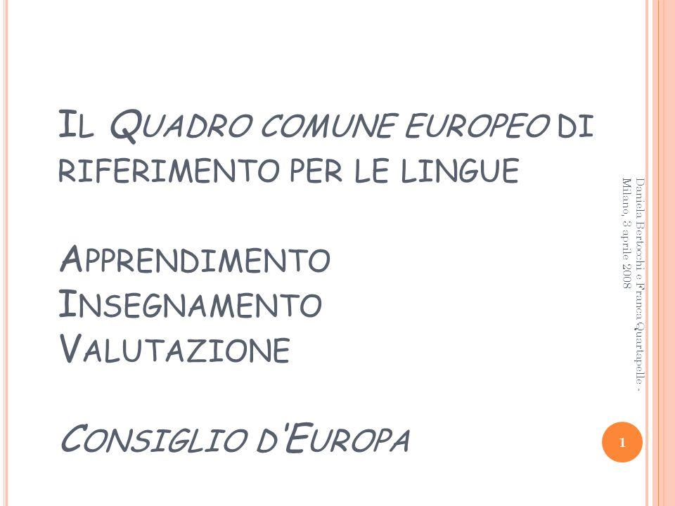 Il Quadro comune europeo di riferimento per le lingue Apprendimento Insegnamento Valutazione Consiglio d'Europa