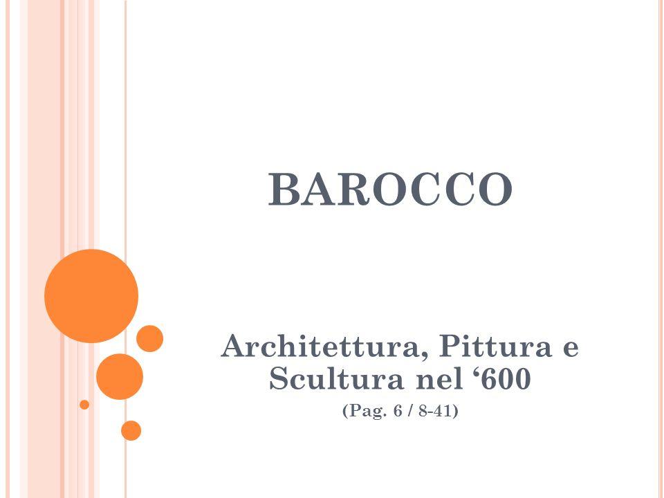 Architettura, Pittura e Scultura nel '600