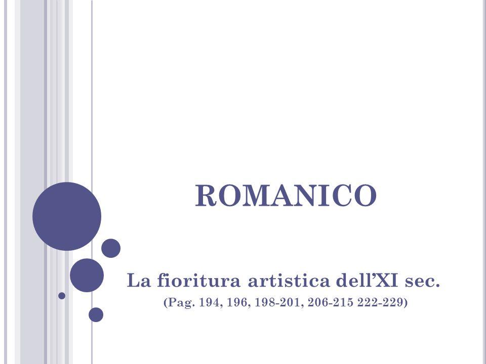 romanico La fioritura artistica dell'XI sec.