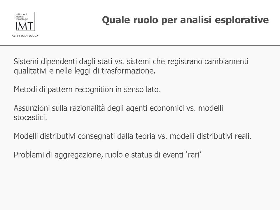 Quale ruolo per analisi esplorative