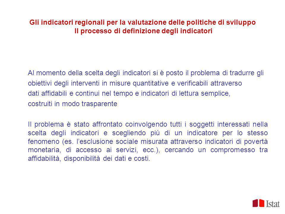 Gli indicatori regionali per la valutazione delle politiche di sviluppo Il processo di definizione degli indicatori