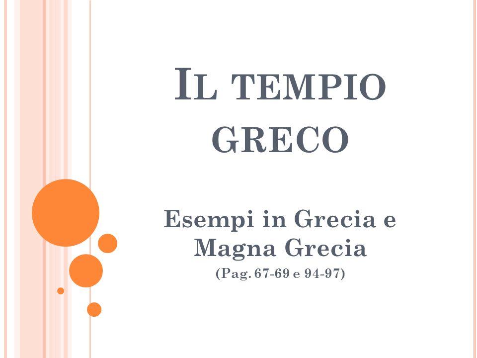 Esempi in Grecia e Magna Grecia