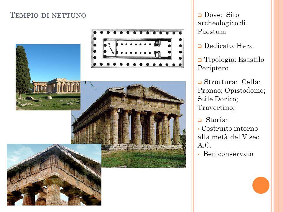 Tempio di nettuno Dove: Sito archeologico di Paestum Dedicato: Hera