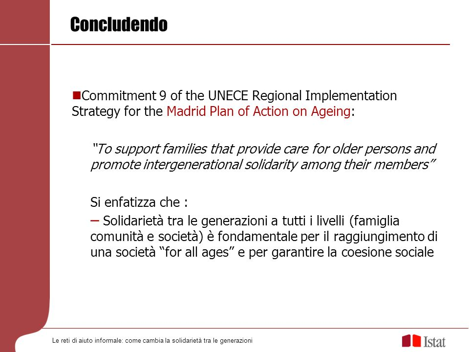 Concludendo Commitment 9 of the UNECE Regional Implementation Strategy for the Madrid Plan of Action on Ageing: