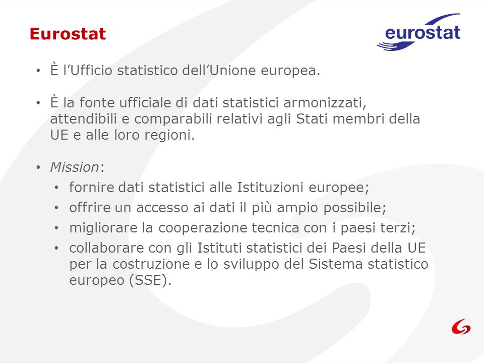 Eurostat È l'Ufficio statistico dell'Unione europea.