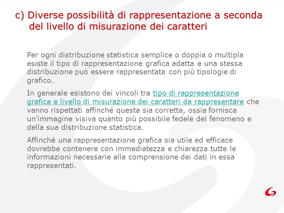 c) Diverse possibilità di rappresentazione a seconda del livello di misurazione dei caratteri