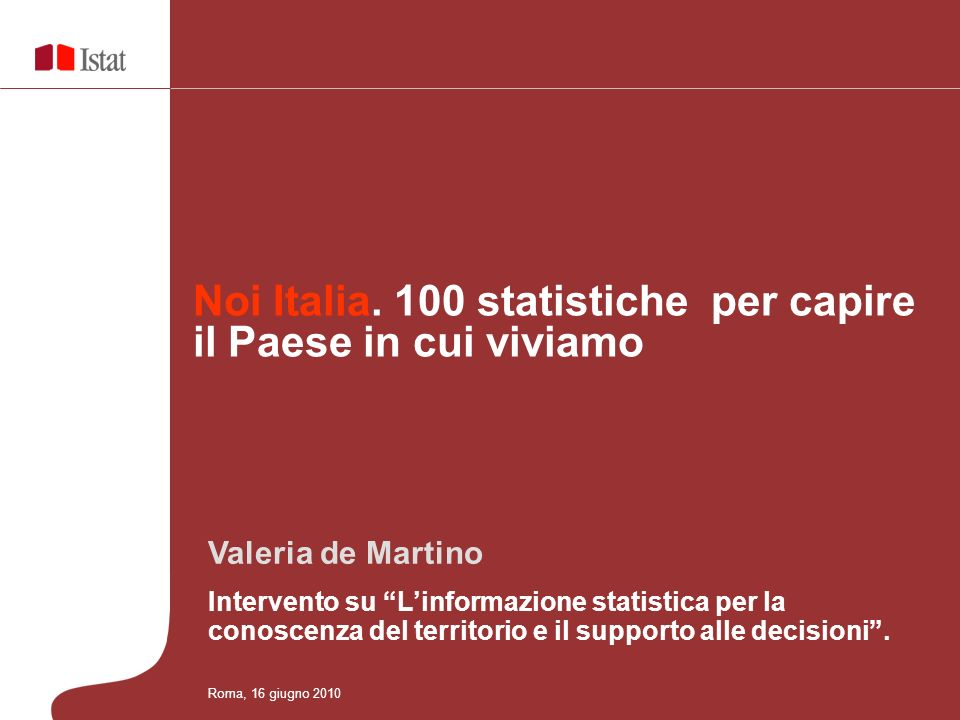 Noi Italia. 100 statistiche per capire il Paese in cui viviamo