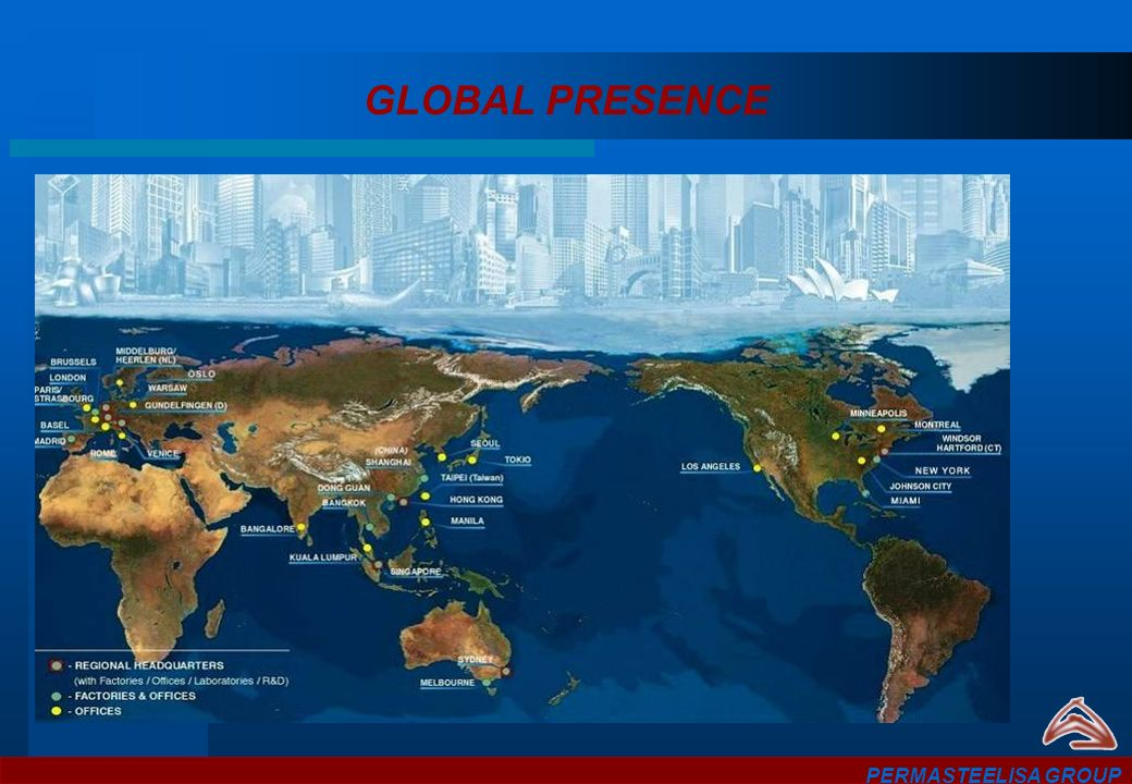 GLOBAL PRESENCE PERMASTEELISA GROUP