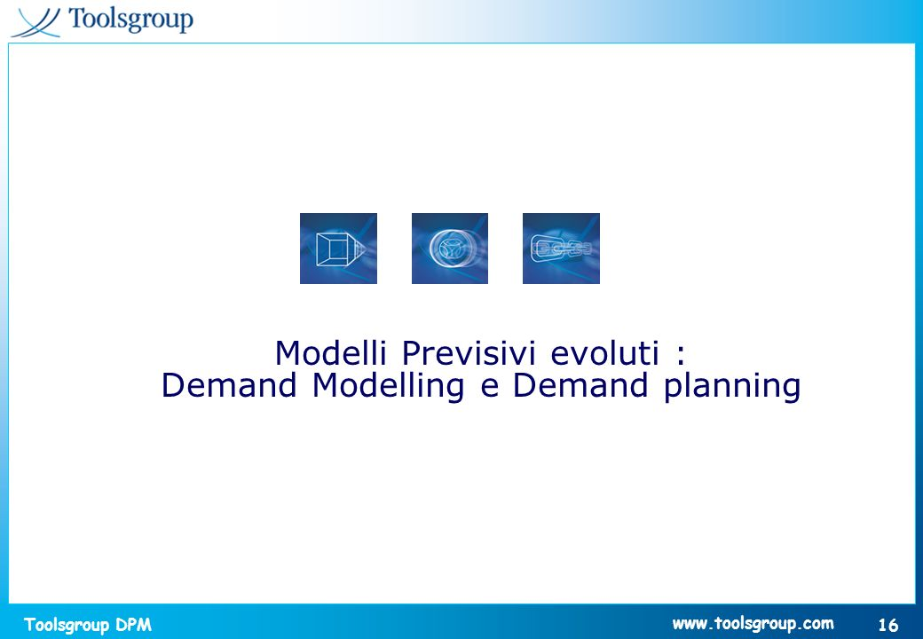 Modelli Previsivi evoluti : Demand Modelling e Demand planning