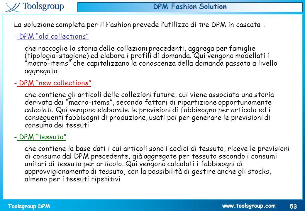 DPM Fashion Solution La soluzione completa per il Fashion prevede l'utilizzo di tre DPM in cascata :