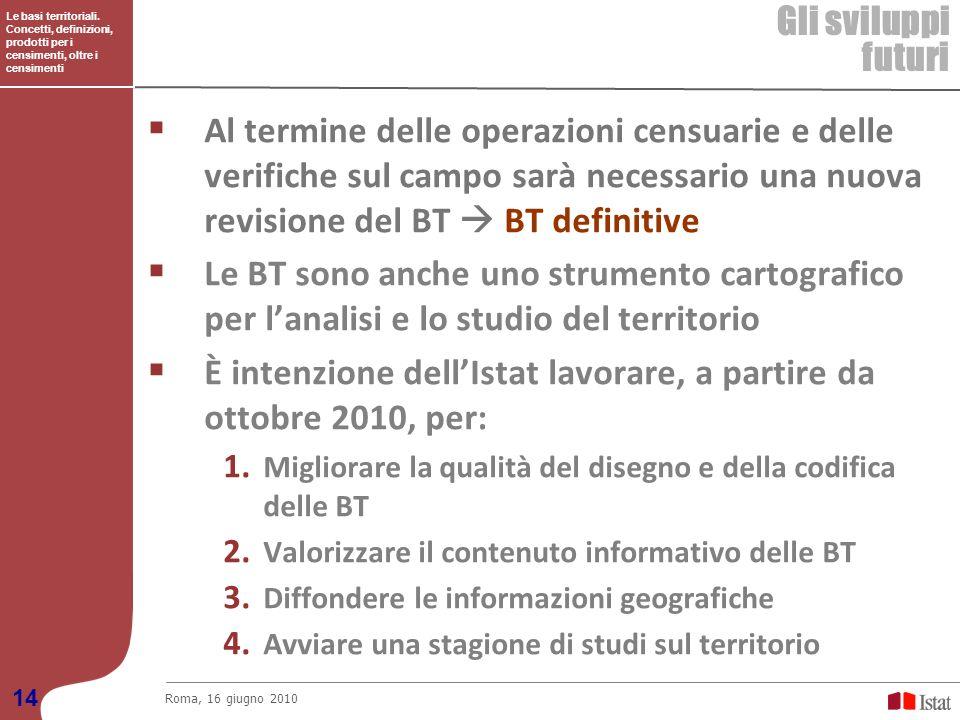 È intenzione dell'Istat lavorare, a partire da ottobre 2010, per: