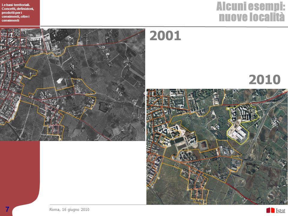 2001 2010 Alcuni esempi: nuove località 7 Roma, 16 giugno 2010