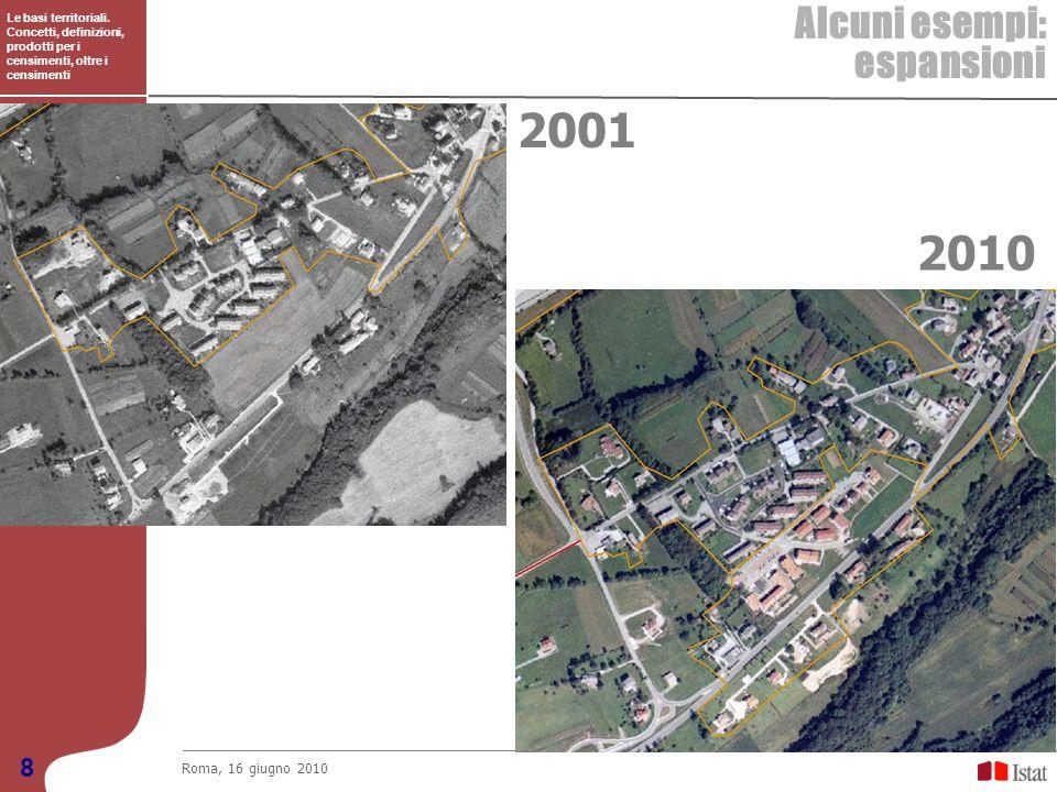 2001 2010 Alcuni esempi: espansioni 8 Roma, 16 giugno 2010