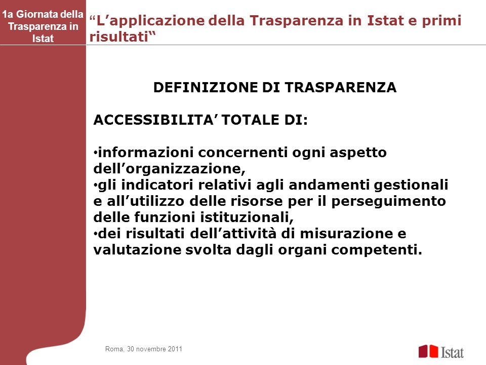 1a Giornata della Trasparenza in Istat DEFINIZIONE DI TRASPARENZA
