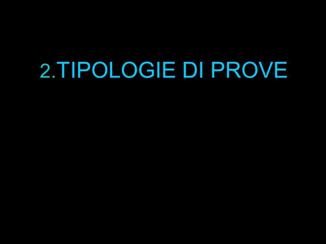 2.TIPOLOGIE DI PROVE