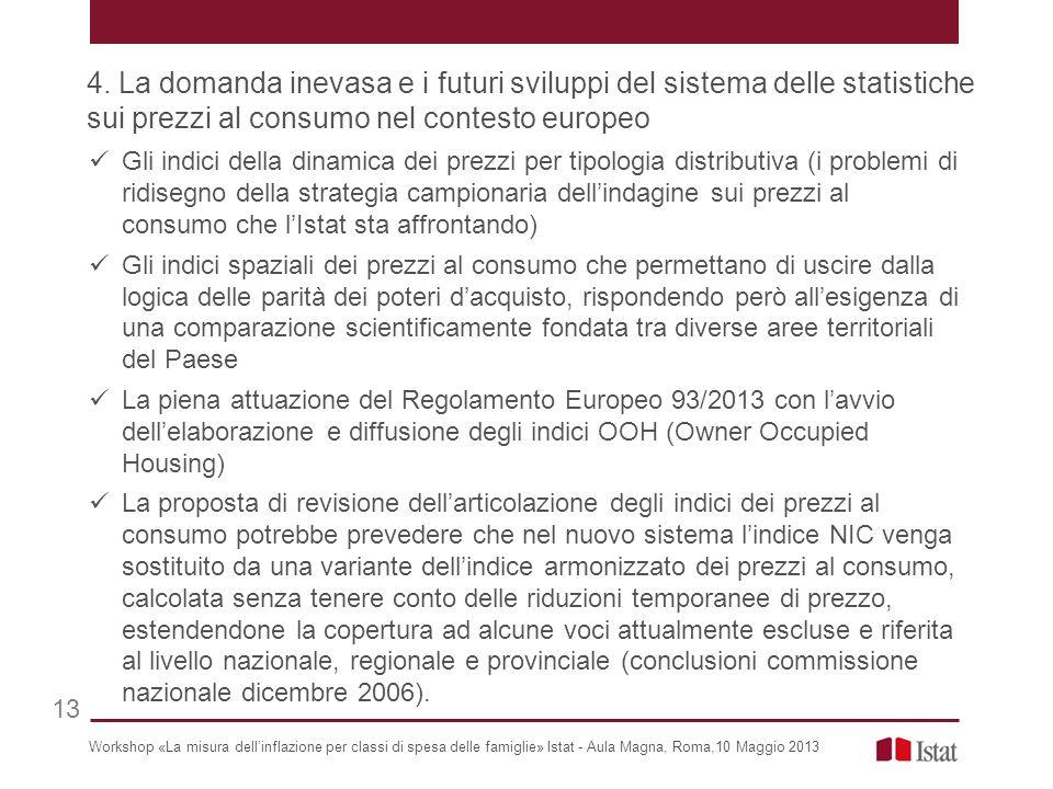 4. La domanda inevasa e i futuri sviluppi del sistema delle statistiche sui prezzi al consumo nel contesto europeo