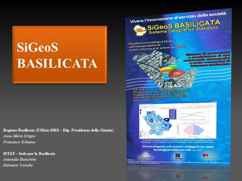 SiGeoS BASILICATA Regione Basilicata (Ufficio SIRS – Dip. Presidenza della Giunta) Anna Maria Grippo.