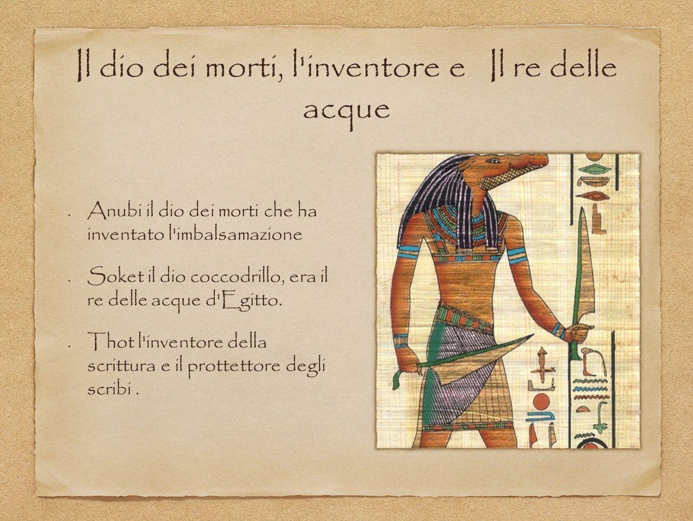 Il dio dei morti, l inventore e Il re delle acque