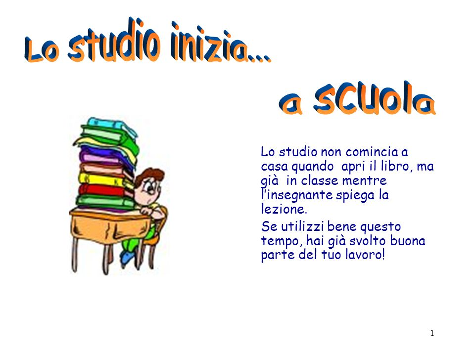 Lo studio inizia... a scuola