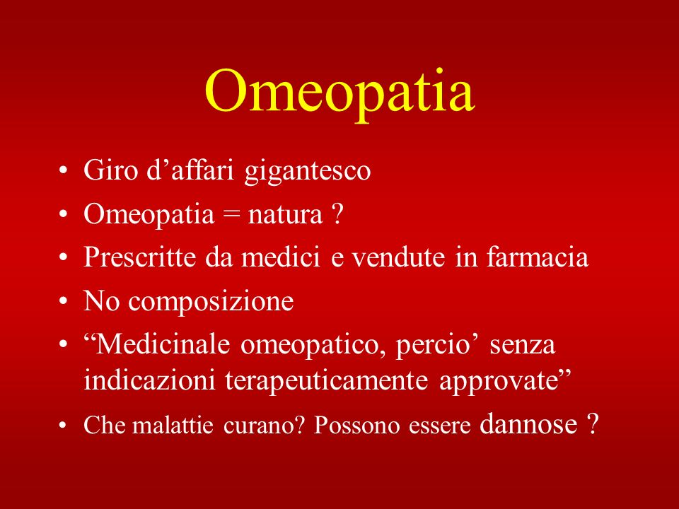 Omeopatia Giro d'affari gigantesco Omeopatia = natura