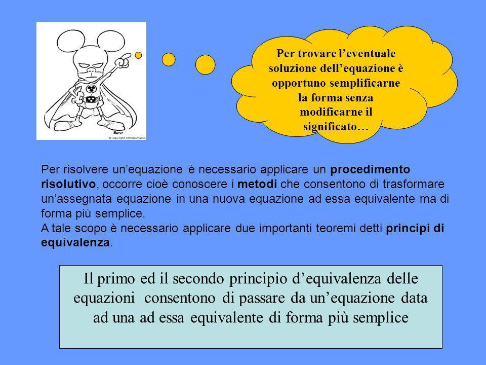 Per trovare l'eventuale soluzione dell'equazione è opportuno semplificarne la forma senza modificarne il significato…