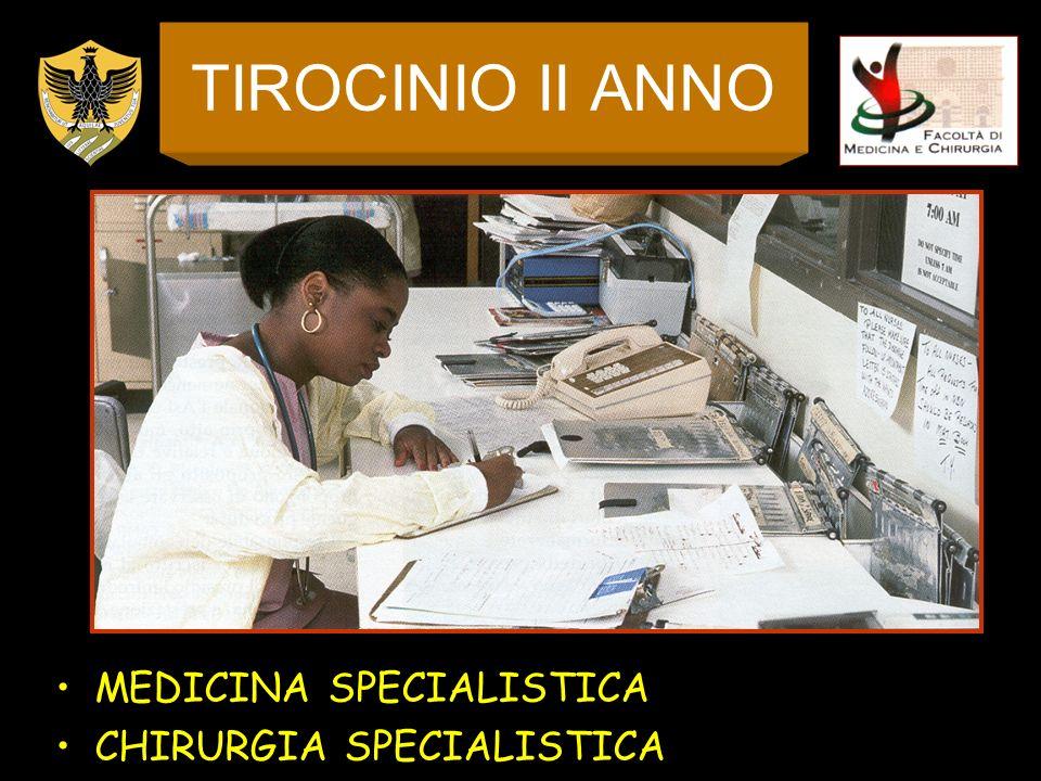 TIROCINIO II ANNO MEDICINA SPECIALISTICA CHIRURGIA SPECIALISTICA